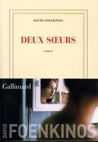 Couverture du livre « Deux soeurs » de David Foenkinos aux éditions Gallimard