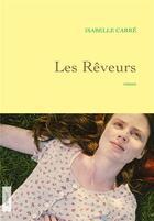 Couverture du livre « Les rêveurs » de Isabelle Carre aux éditions Grasset Et Fasquelle