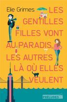 Couverture du livre « Les gentilles filles vont au paradis, les autres là où elles veulent » de Elie Grimes aux éditions Preludes