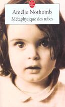 Couverture du livre « Métaphysique des tubes » de Amélie Nothomb aux éditions Lgf