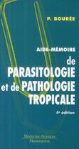 Couverture du livre « Aide-mémoire de parasitologie et de pathologie tropicale (4e édition) » de Patrice Bouree aux éditions Lavoisier Msp
