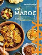 Couverture du livre « Easy Maroc ; les meilleures recettes de mon pays tout en images » de Nadia Paprikas aux éditions Mango