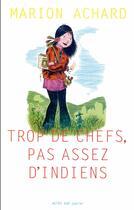 Couverture du livre « Trop de chefs, pas assez d'indiens » de Marion Achard aux éditions Actes Sud Junior