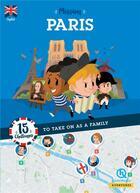 Couverture du livre « Mission Paris ; 15 challenges to take on as a family » de Collectif aux éditions Quelle Histoire