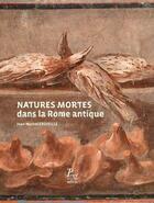 Couverture du livre « Natures mortes dans la Rome antique » de Jean-Michel Croisille aux éditions Picard