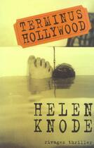 Couverture du livre « Terminus hollywood » de Helen Knode aux éditions Rivages