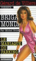 Couverture du livre « Brigade mondaine t.60 ; le maniaque du parking » de Michel Brice aux éditions Vauvenargues