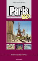 Couverture du livre « Paris BD ; la capitale redessinée » de Thibaut Vandorselaer aux éditions Signe