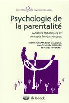 Couverture du livre « Psychologie de la parentalité ; modèles théoriques et concepts fondamentaux » de Isabelle Roskam et Jean-Francois Meunier et Sarah Galdiolo et Marie Stiévenart aux éditions De Boeck Superieur