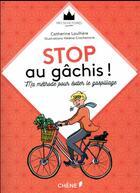 Couverture du livre « Stop au gachis ! ma méthode pour éviter le gaspillage » de Laulhere Catherine aux éditions Chene