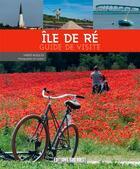 Couverture du livre « Île de Ré, guide de visite » de Herve Roques aux éditions Sud Ouest Editions