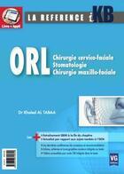 Couverture du livre « Orl ; chirurgie cervico-faciale, stomatologie, chirurgie maxillo-faciale » de Khaled Al Tabaa aux éditions Vernazobres Grego