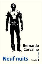 Couverture du livre « Neuf nuits » de Bernardo Carvalho aux éditions Metailie