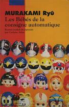 Couverture du livre « Les bébés de la consigne automatique » de Ryu Murakami aux éditions Picquier