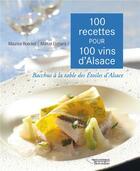 Couverture du livre « 100 recettes pour 100 vins d'Alsace » de Maurice Roeckel aux éditions Editions Du Belvedere