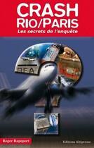 Couverture du livre « Crash Rio/Paris ; les secrets de l'enquête » de Roger Rapoport aux éditions Altipresse