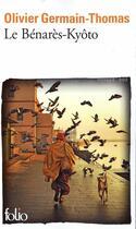 Couverture du livre « Le Bénarès-Kyôto » de Olivier Germain-Thomas aux éditions Gallimard