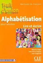 Couverture du livre « Trait d'union ; alphabétisation pour adultes ; lire et écrire » de Beatrice Anger aux éditions Cle International