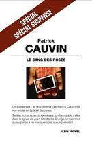 Couverture du livre « Le sang des roses » de Patrick Cauvin aux éditions Albin Michel
