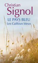 Couverture du livre « Le pays bleu t.1 ; les cailloux bleus » de Christian Signol aux éditions Pocket
