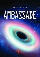 Couverture du livre « Ambassade » de Eric Cazalis aux éditions Edilivre-aparis