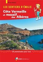 Couverture du livre « Les sentiers d'Emilie ; Côte vermeille, Massif des Albères » de Bruno Mateo aux éditions Rando Editions
