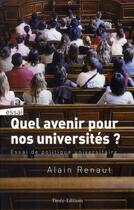 Couverture du livre « Quel avenir pour nos universités ? » de Alain Renaut aux éditions Timee