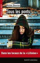 Couverture du livre « Sous les ponts » de Michel Bouvier aux éditions Ravet-anceau
