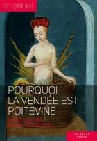 Couverture du livre « TOUT COMPRENDRE ; pourquoi la Vendée est poitevine » de Michel Gautier et Michel Perraudeau aux éditions Geste