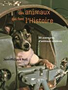 Couverture du livre « Ces animaux qui font l'histoire » de Jean-Philippe Noel aux éditions Delachaux & Niestle