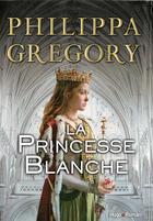 Couverture du livre « La princesse blanche (extrait) » de Philippa Gregory aux éditions Hugo