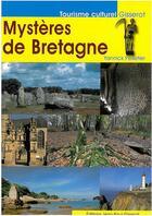 Couverture du livre « Mystères de Bretagne » de Yannick Pelletier aux éditions Geste