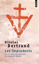 Couverture du livre « Les imprudents ; sur les traces des résistants du maquis Bir-Hakeim » de Olivier Bertrand aux éditions Points