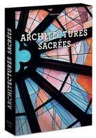 Couverture du livre « Architectures sacrées » de Mathieu Lours aux éditions Citadelles & Mazenod