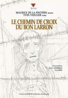 Couverture du livre « Le chemin de croix du bon larron » de Yves Viollier et Maurice De La Pintiere aux éditions Cvrh