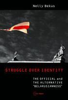 Couverture du livre « Struggle over Identity » de Nelly Bekus aux éditions Central European University Press