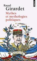 Couverture du livre « Mythes et mythologies politiques » de Raoul Girardet aux éditions Points