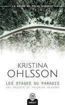 Couverture du livre « Les otages du paradis ; une enquête de Fredrika Bergman » de Kristina Ohlsson aux éditions J'ai Lu