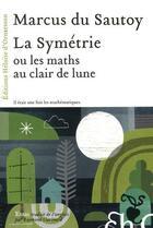 Couverture du livre « Symétrie ou les maths au clair de lune » de Marcus Du Sautoy aux éditions Heloise D'ormesson