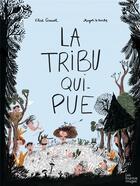 Couverture du livre « La tribu qui pue » de Elise Gravel et Magali Le Huche aux éditions Les Fourmis Rouges