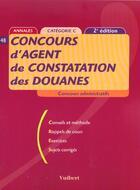 Couverture du livre « Concours D'Agent De Constatation Des Douanes ; 2e Edition » de F Juhel aux éditions Vuibert