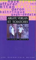 Couverture du livre « Argot Verlan Et Tchatches » de Pierre Merle aux éditions Milan