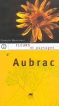 Couverture du livre « Fleurs et paysages d'aubrac » de Francis Nouyrigat aux éditions Rouergue