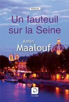 Couverture du livre « Un fauteuil sur la Seine » de Amin Maalouf aux éditions Editions De La Loupe