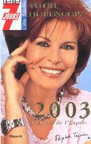 Couverture du livre « Votre Horoscope ; 2003 L'Annee De L'Espoir » de Elizabeth Teissier aux éditions Filipacchi