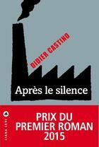 Couverture du livre « Après le silence » de Didier Castino aux éditions Liana Levi