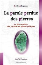 Couverture du livre « Parole Perdue Des Pierres » de Odile Alleguede aux éditions Quintessence