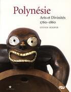 Couverture du livre « Polynésie ; arts et divinités 1760-1860 » de Steven Hooper aux éditions Quai Branly