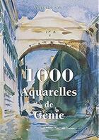 Couverture du livre « 1000 aquarelles de génie » de Victoria Charles aux éditions Parkstone International