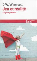 Couverture du livre « Jeu et realite - l'espace potentiel » de Winnicott/Pontalis aux éditions Gallimard